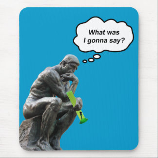 Funny Rodin Thinker Statue - What Was I Gonna Say? Mouse Pad