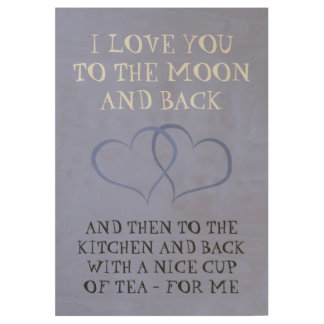 Funny Romantic Everyday Tea Love Man Man Wood Poster