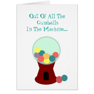 Funny Romantic Gumball Machine Card