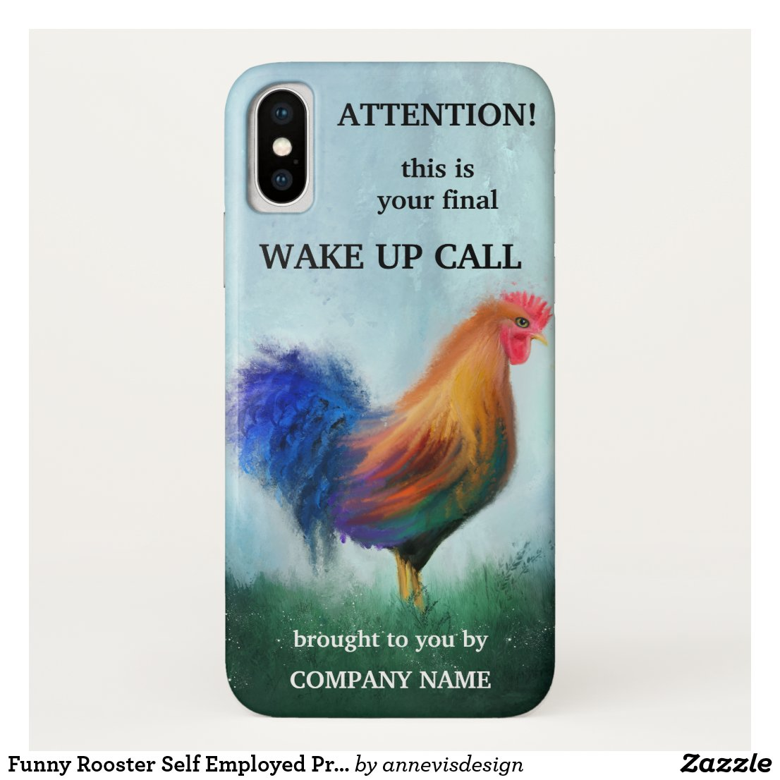 Funny Rooster Self Employed Professional iPhone X Case