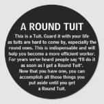 Funny Round Tuit Office Co Worker Humor Classic Round Sticker at Zazzle