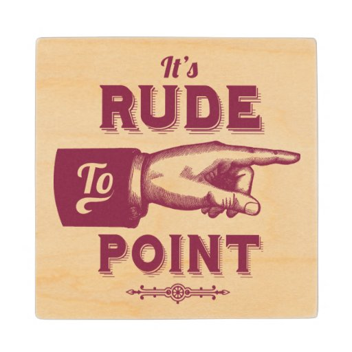 """Funny """"Rude to Point"""" Victorian Pointing Finger Wood Coaster   Zazzle"""