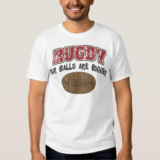 Funny Rugby Our Balls Are Bigger T-shirt