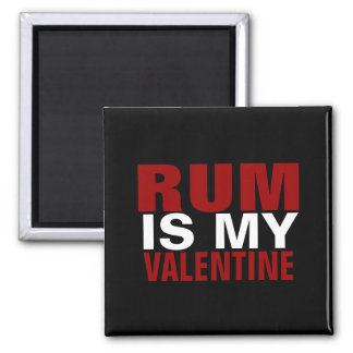 Funny Rum Is My Valentine Anti Valentine's Day 2 Inch Square Magnet