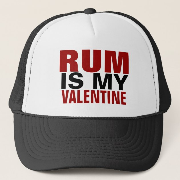 Schön Funny Rum Is My Valentine | Anti Valentineu0027s Day Trucker Hat | Zazzle.com