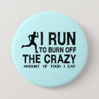 Funny Run To Burn Off Crazy Amount of Food (man) Pinback Button
