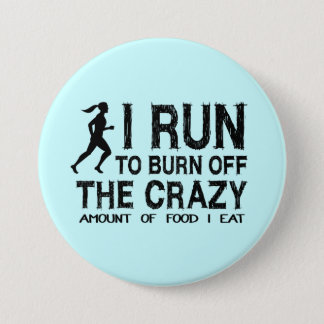 Funny Run To Burn Off Crazy Amount of Food (woman) Pinback Button