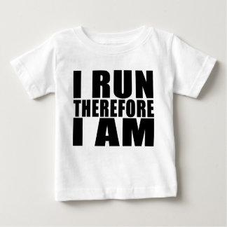 Funny Runners Quotes Jokes I Run Therefore I am Baby T-Shirt