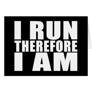Funny Runners Quotes Jokes I Run Therefore I am Card
