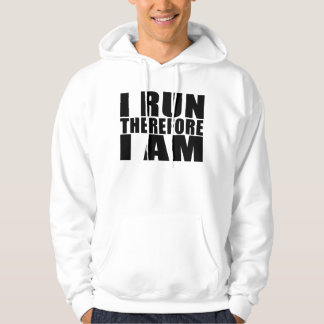 Funny Runners Quotes Jokes I Run Therefore I am Hoodie