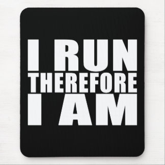 Funny Runners Quotes Jokes I Run Therefore I am Mouse Pads