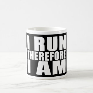 Funny Runners Quotes Jokes I Run Therefore I am Coffee Mug