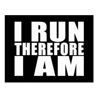 Funny Runners Quotes Jokes I Run Therefore I am Postcard