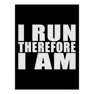 Funny Runners Quotes Jokes I Run Therefore I am Poster