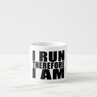 Funny Runners Quotes Jokes I Run Therefore I am Espresso Mug