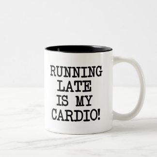 Funny Running late is my cardio coffee mug