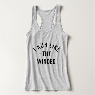 d3648c02 Funny Running Quote I Run Like the Winded Tank Top