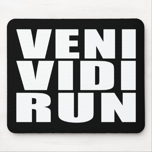 Funny Running Quotes Jokes : Veni Vidi Run Mousepads