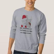 Funny Santa Christmas Sweatshirt