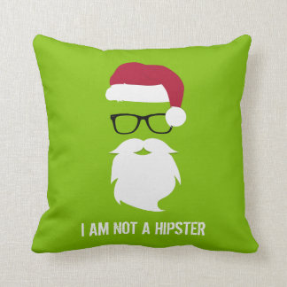 FUNNY SANTA CLAUS - I AM NOT A HIPSTER THROW PILLOW