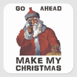 Funny Santa Clause aiming gun - make my Christmas Square Sticker