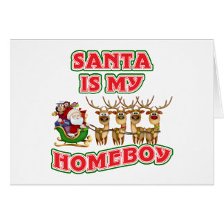 Funny Santa Is My Homeboy Christmas Gift Card