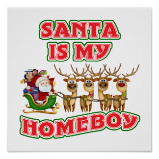 Funny Santa Is My Homeboy Christmas Gift Poster