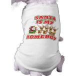 Funny Santa Is My Homeboy Dog Tshirt