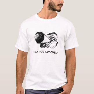 Funny Santa T-Shirt:  Can You Say Coal? T-Shirt
