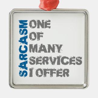 Funny Sarcasm Metal Ornament