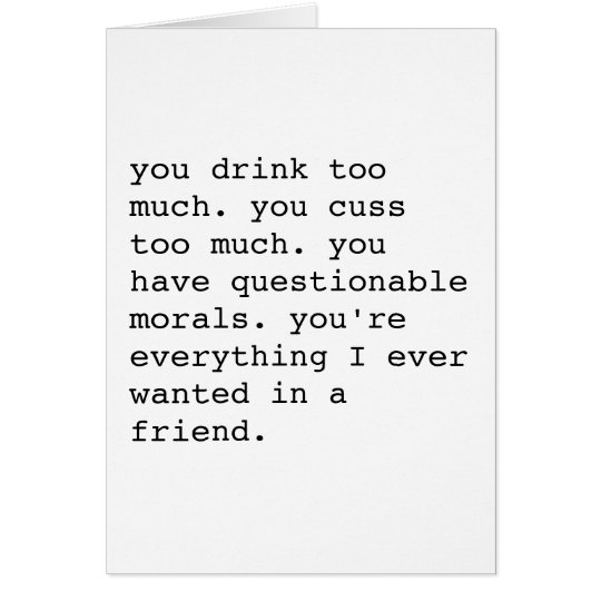 Funny Sarcastic Best Friend Appreciation Card