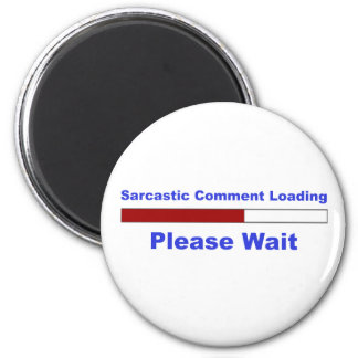 Funny Sarcastic Comment 2 Inch Round Magnet