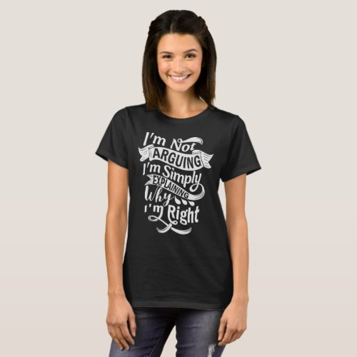 Funny Sarcastic Comment T_Shirt _ Im Right