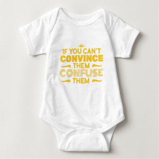 Funny Sarcastic If Cant Convince Them Confuse Them Baby Bodysuit
