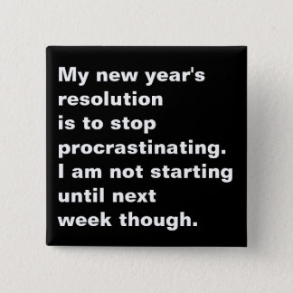 Funny Sarcastic New Year's Resolution Quote Button