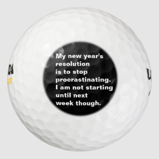 Funny Sarcastic New Year's Resolution Quote Golf Balls