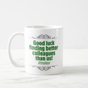 Funny, Sarcastic Promotion or Resignation Farewell Coffee Mug