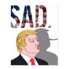 Funny sarcastic sad anti President Donald Trump Postcard