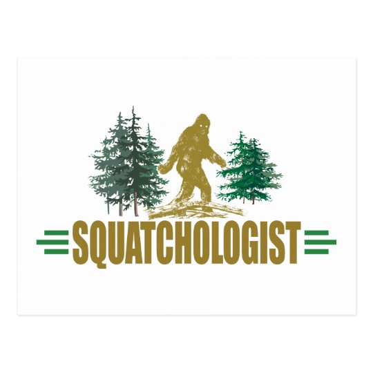 Funny Sasquatch, Squatchin, Squatching, Believer Postcard