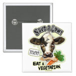 Funny Save a Cow Eat a Vegetarian Gifts 2 Inch Square Button