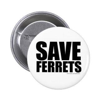 Funny Save Ferrets! Pinback Button