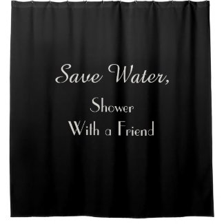 Funny Save Water Choose Your Color Shower Curtain