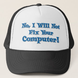 Funny Saying about Computers Trucker Hat