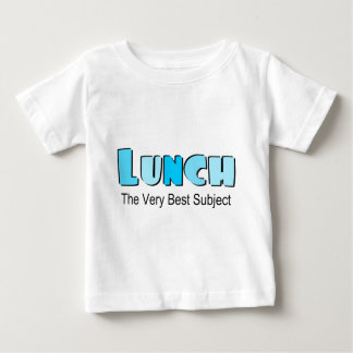 Funny Saying About Lunch Baby T-Shirt