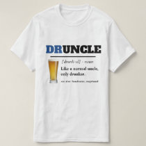 Funny Saying - Druncle Funny Uncle T-Shirt