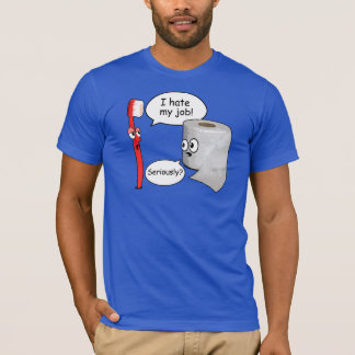 Funny Saying - I hate my job toothbrush T-Shirt