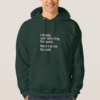 Funny Saying - I quit drinking Hoodie