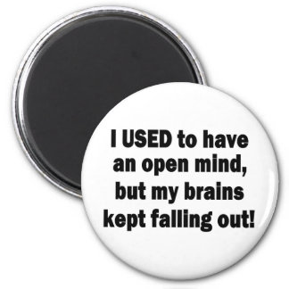 Funny Saying - I used to have an open mind... 2 Inch Round Magnet