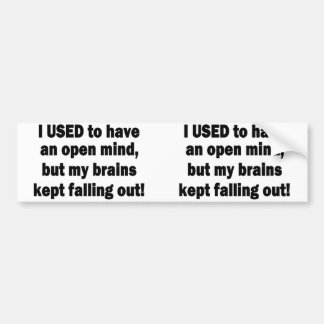 Funny Saying - I used to have an open mind... Bumper Sticker