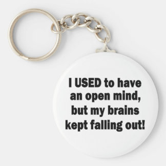 Funny Saying - I used to have an open mind... Keychain
